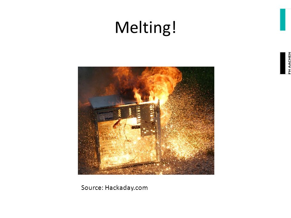 Melting! Source: Hackaday.com