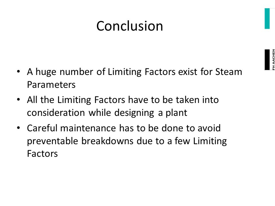 Conclusion A huge number of Limiting Factors exist for Steam Parameters.