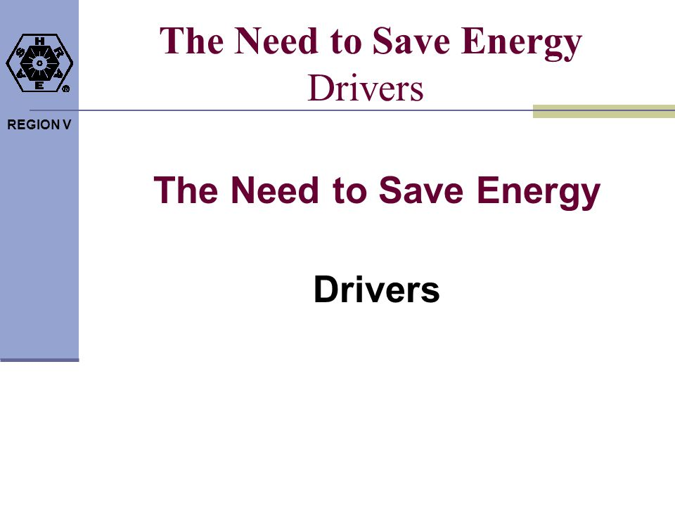 The Need to Save Energy Drivers
