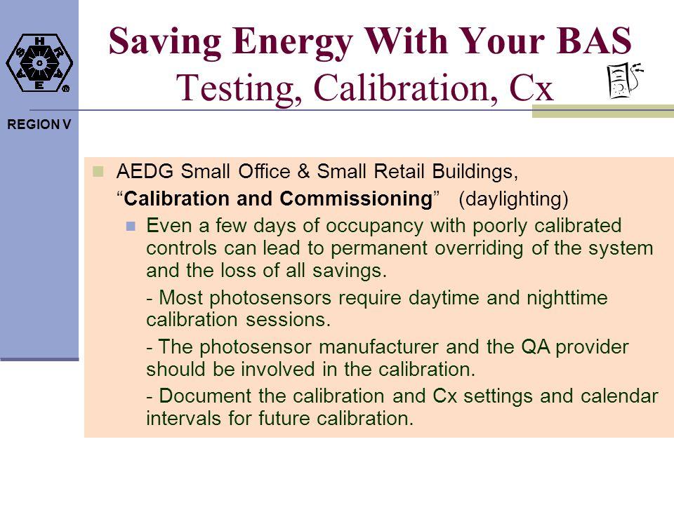 Saving Energy With Your BAS Testing, Calibration, Cx