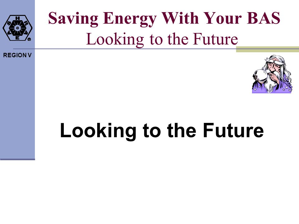 Saving Energy With Your BAS Looking to the Future