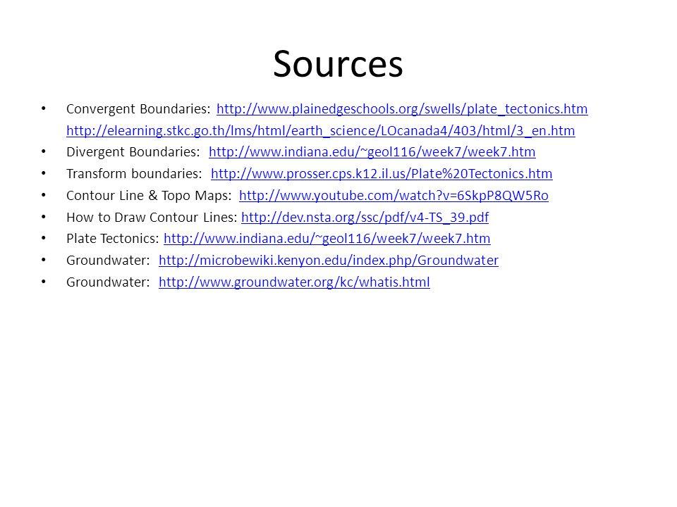 Sources Convergent Boundaries: http://www.plainedgeschools.org/swells/plate_tectonics.htm.