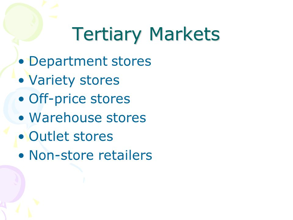 Tertiary Markets Department stores Variety stores Off-price stores