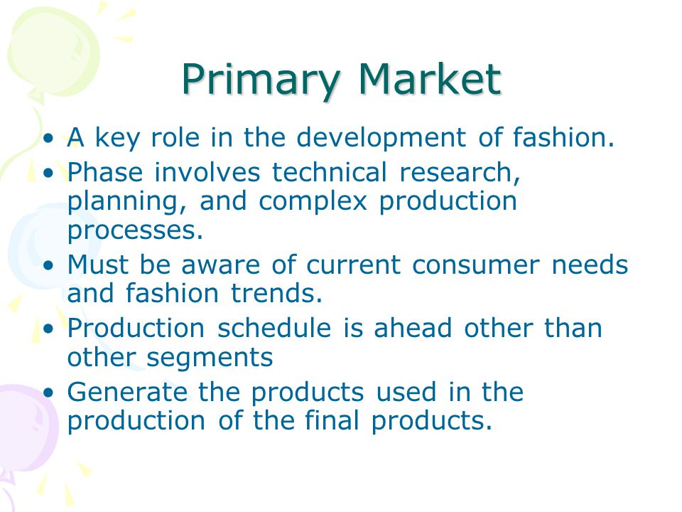 Primary Market A key role in the development of fashion.
