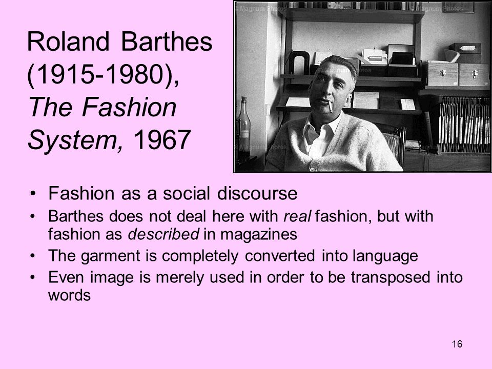 Roland Barthes (1915-1980), The Fashion System, 1967