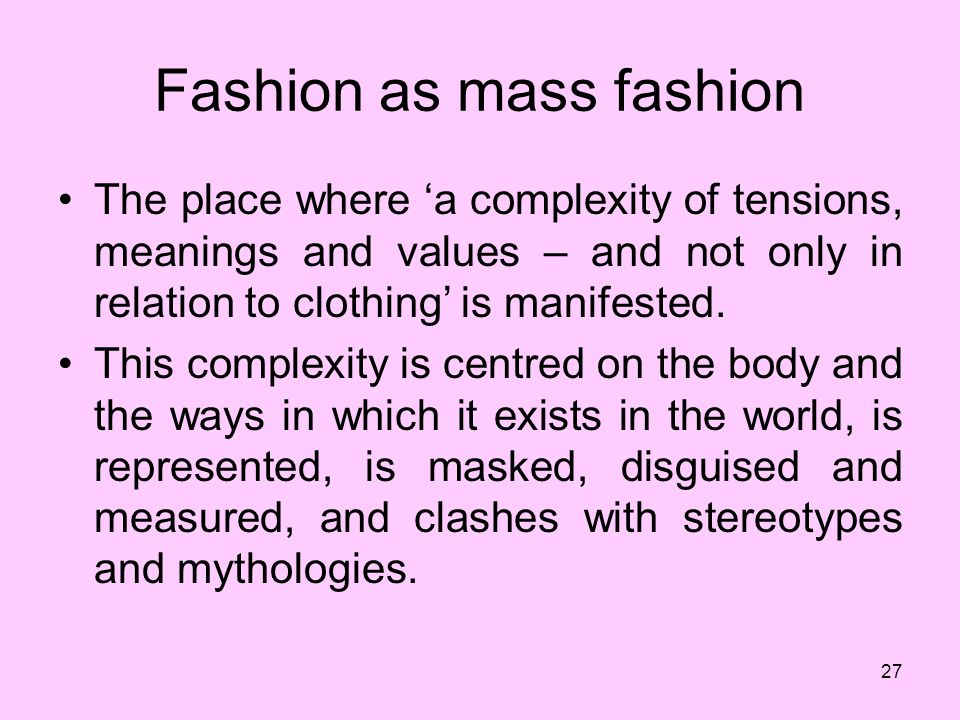 Fashion as mass fashion
