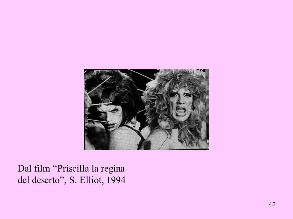 Dal film Priscilla la regina del deserto , S. Elliot, 1994