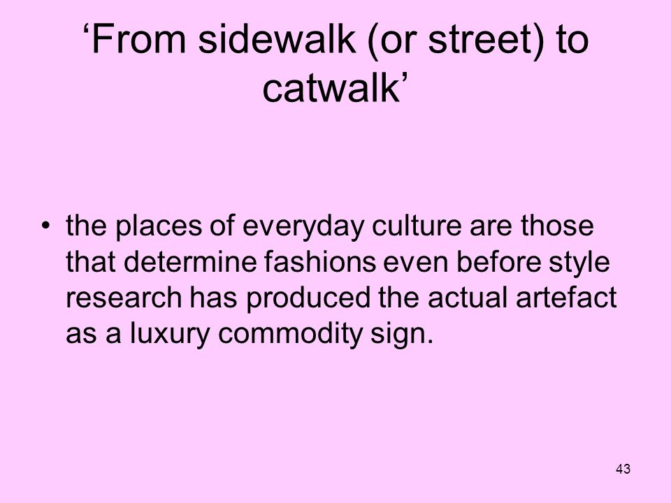 'From sidewalk (or street) to catwalk'