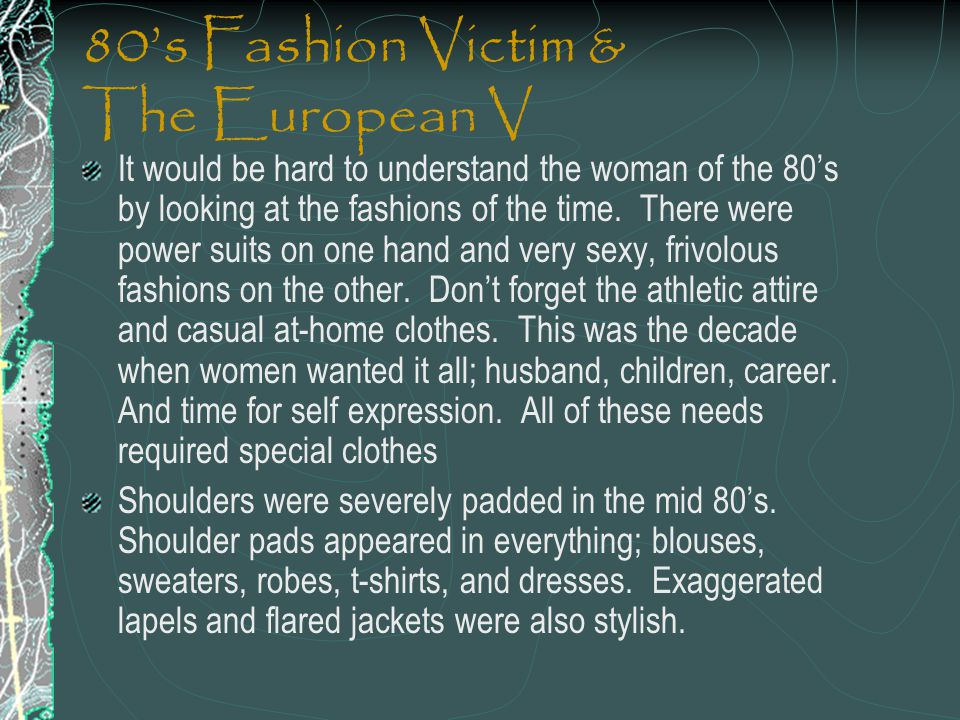 80's Fashion Victim & The European V