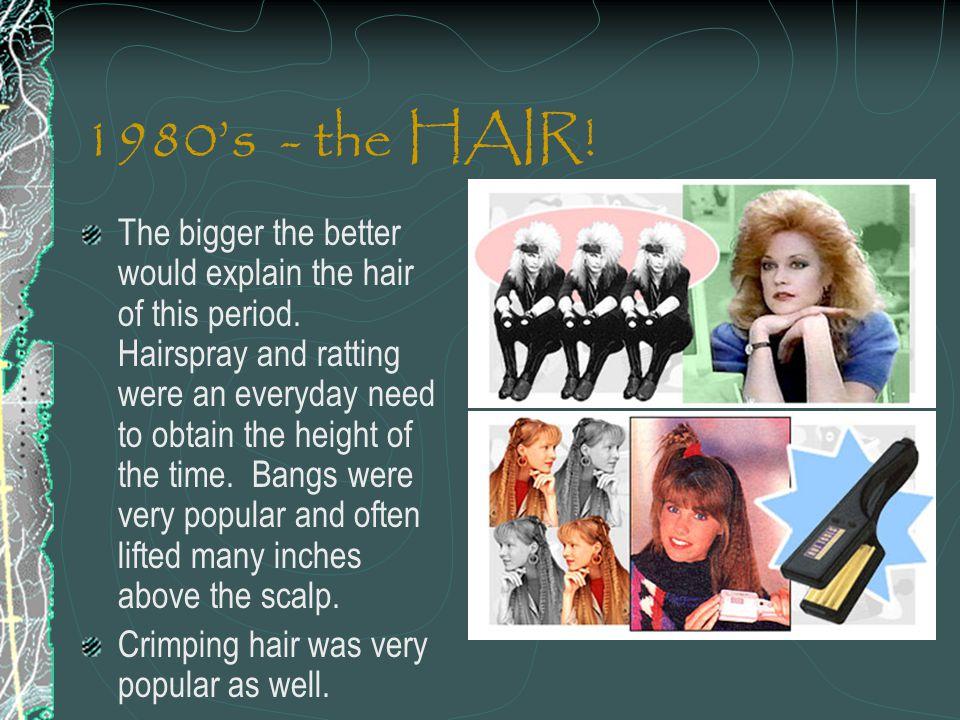1980's - the HAIR!
