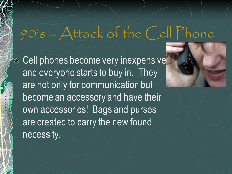 90's – Attack of the Cell Phone
