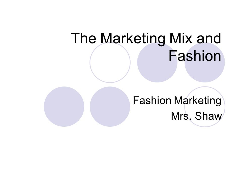 The Marketing Mix and Fashion