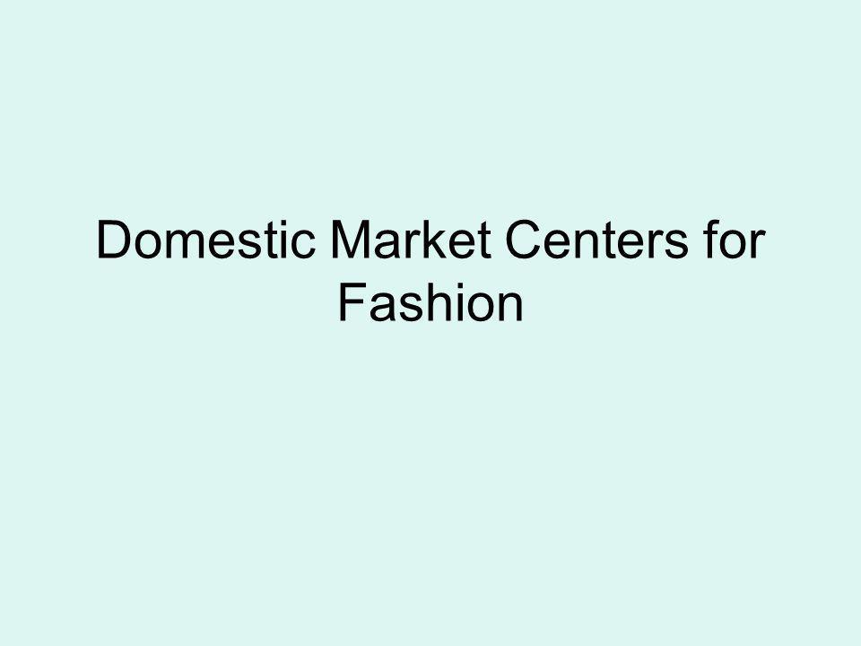 Domestic Market Centers for Fashion