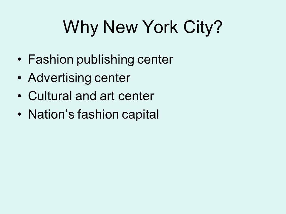 Why New York City Fashion publishing center Advertising center