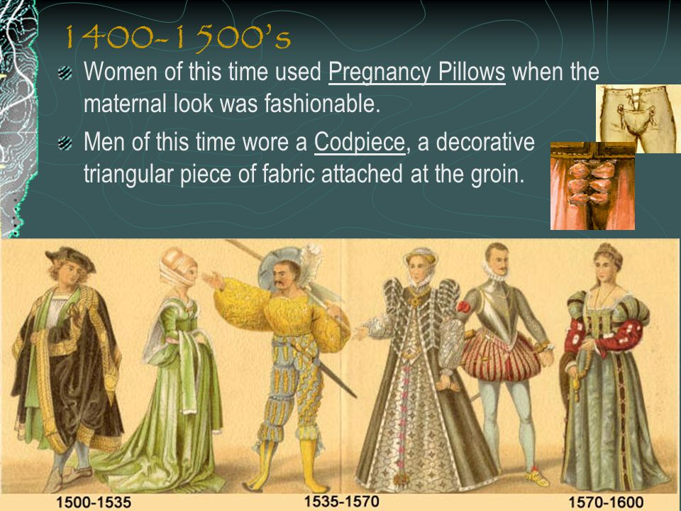 1400-1500's Women of this time used Pregnancy Pillows when the maternal look was fashionable.
