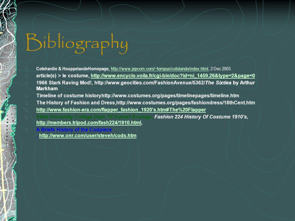 Bibliography Cotehardie & HouppelandeHomepage, http://www.pipcom.com/~tempus/cotelande/index.html, 2 Dec 2003.