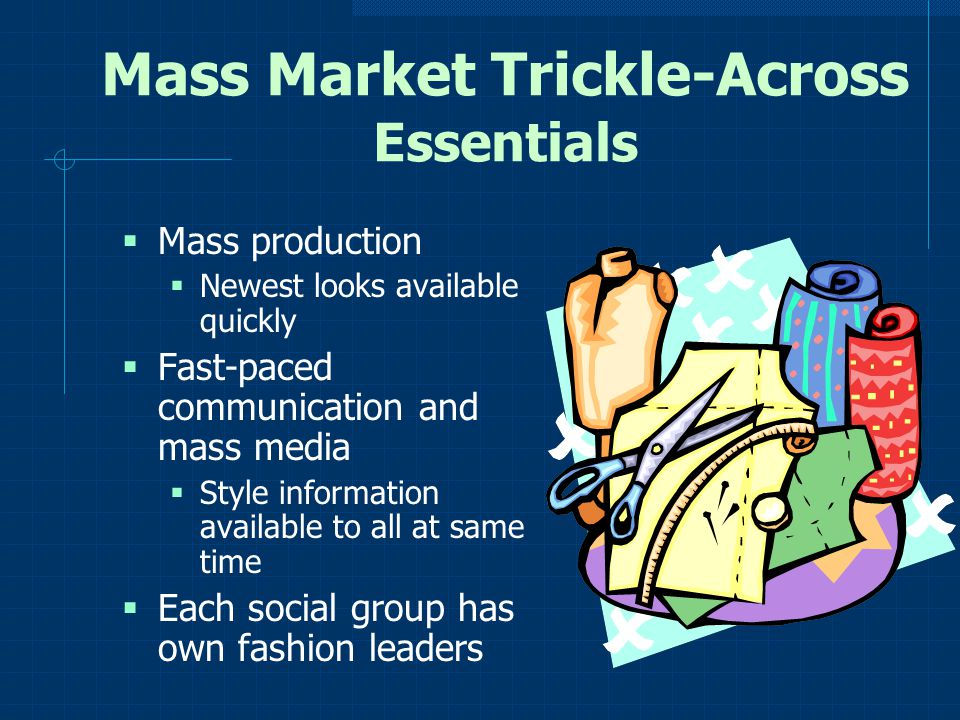 Mass Market Trickle-Across Essentials