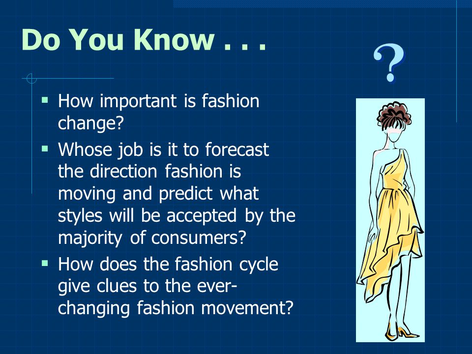 Do You Know . . . How important is fashion change