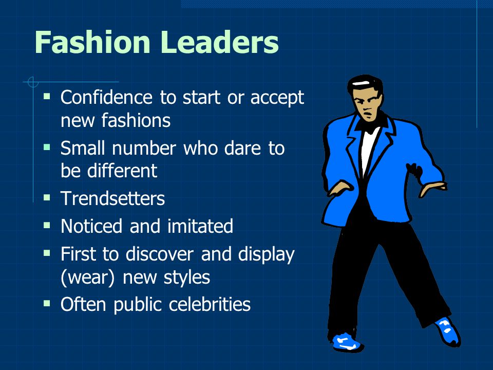 Fashion Leaders Confidence to start or accept new fashions