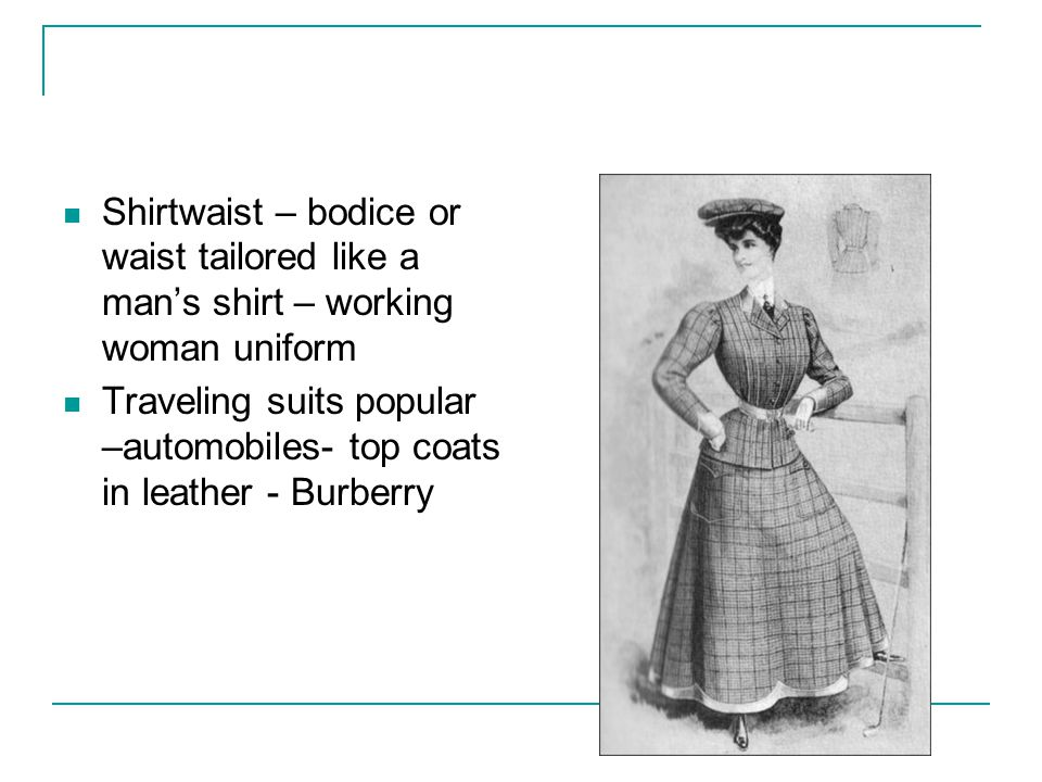 Shirtwaist – bodice or waist tailored like a man's shirt – working woman uniform