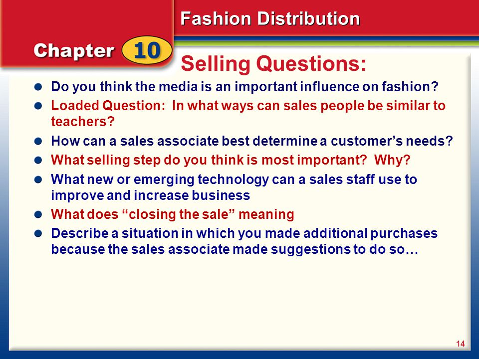 Selling Questions: Do you think the media is an important influence on fashion