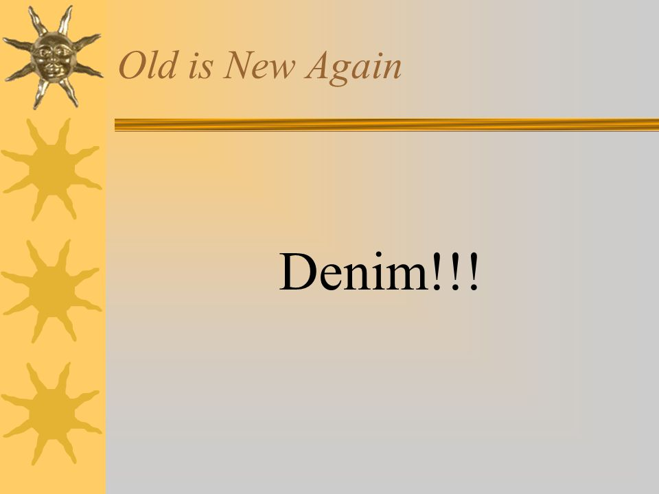 Old is New Again Denim!!!