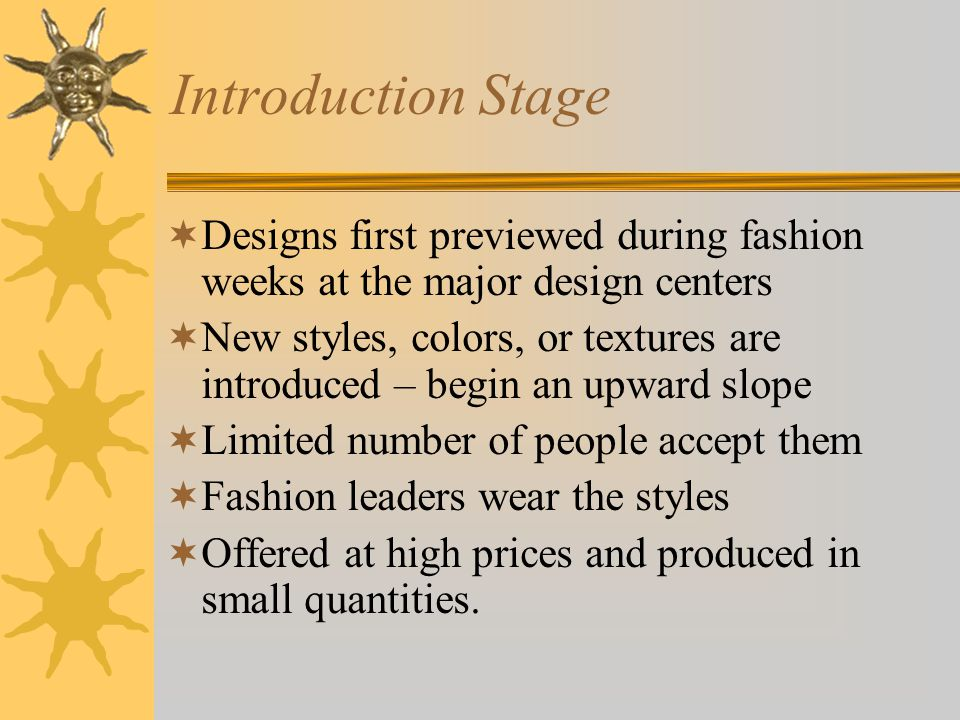 Introduction Stage Designs first previewed during fashion weeks at the major design centers.