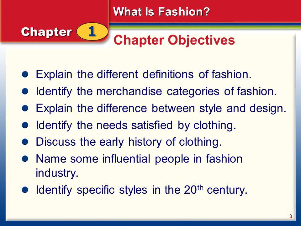 Chapter Objectives Explain the different definitions of fashion.