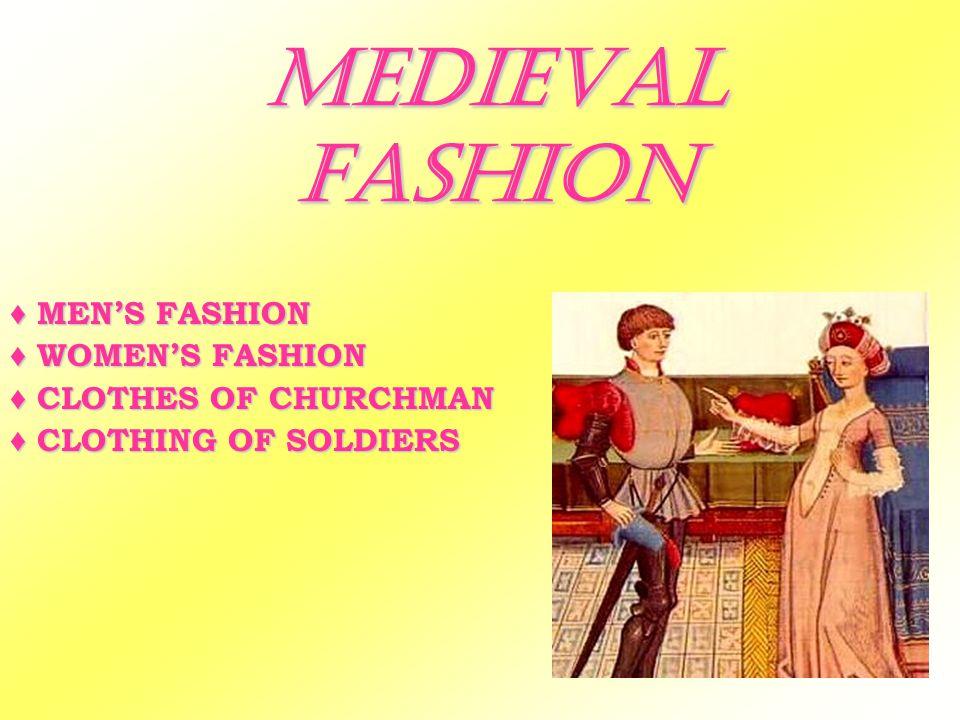 MEDIEVAL FASHION ♦ MEN'S FASHION ♦ WOMEN'S FASHION