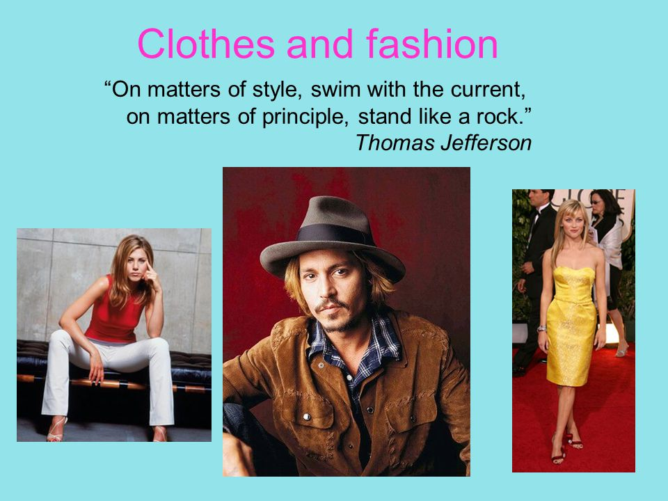 Clothes and fashion On matters of style, swim with the current,