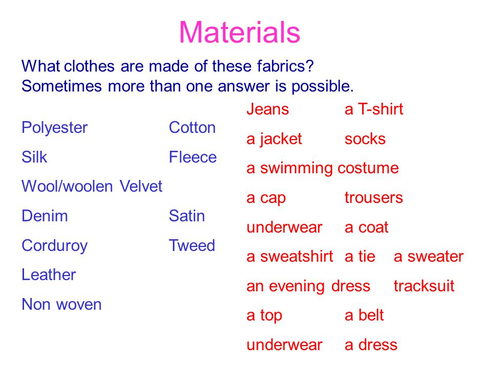 Materials What clothes are made of these fabrics