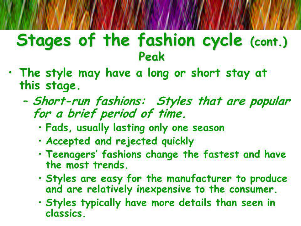 Stages of the fashion cycle (cont.) Peak