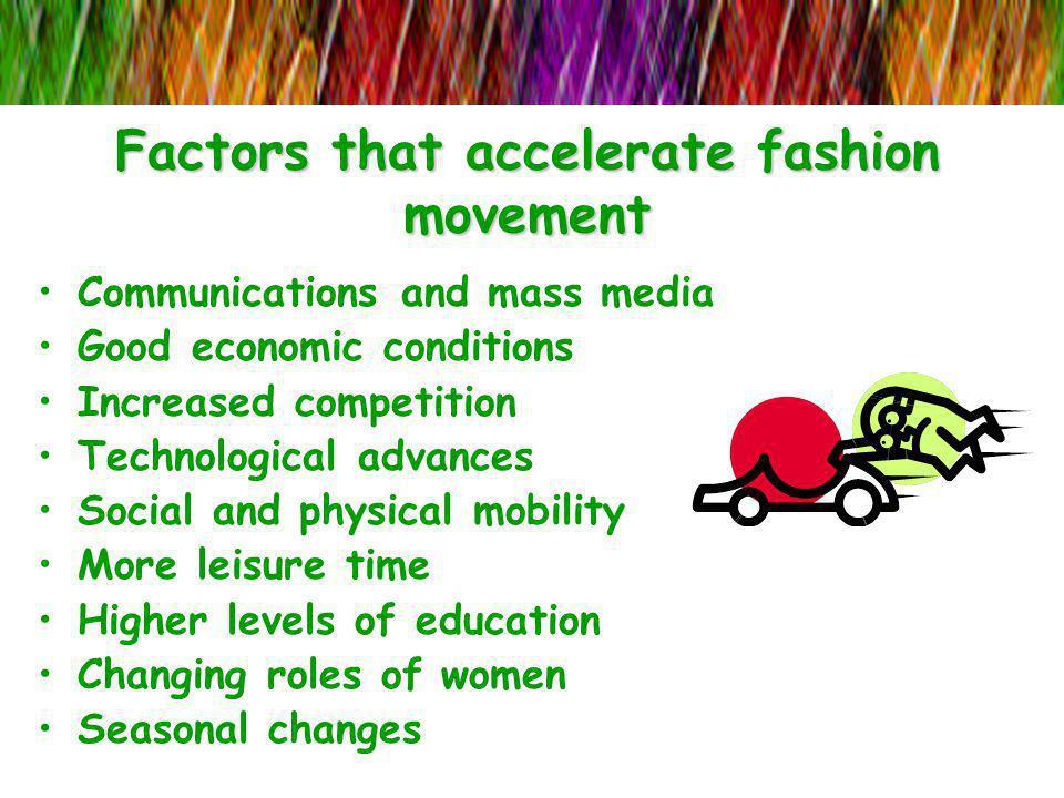 Factors that accelerate fashion movement