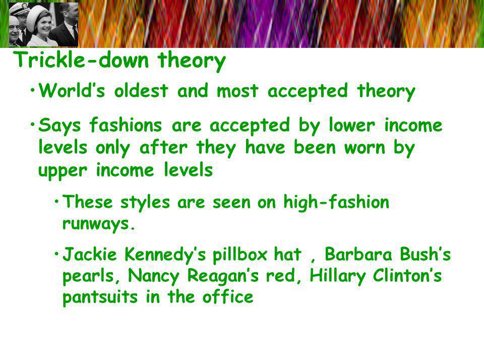 Trickle-down theory World's oldest and most accepted theory