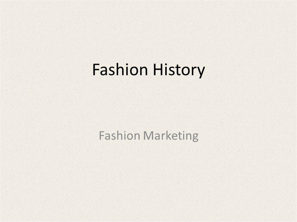 Fashion History Fashion Marketing