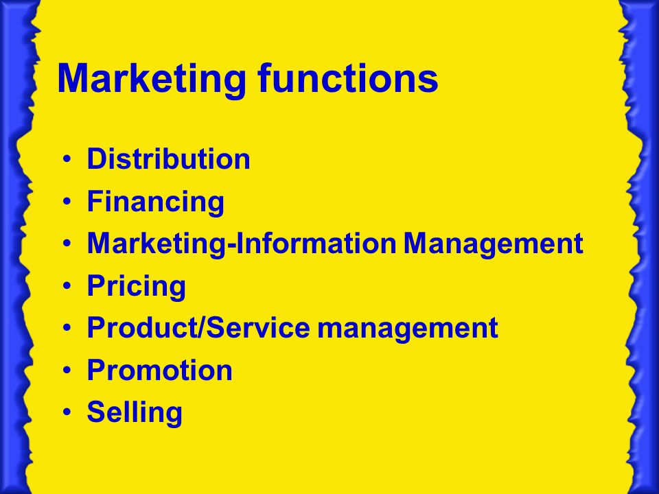 Marketing functions Distribution Financing