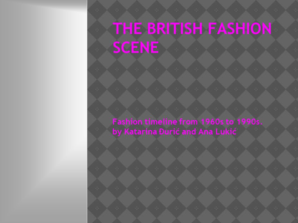THE BRITISH FASHION SCENE
