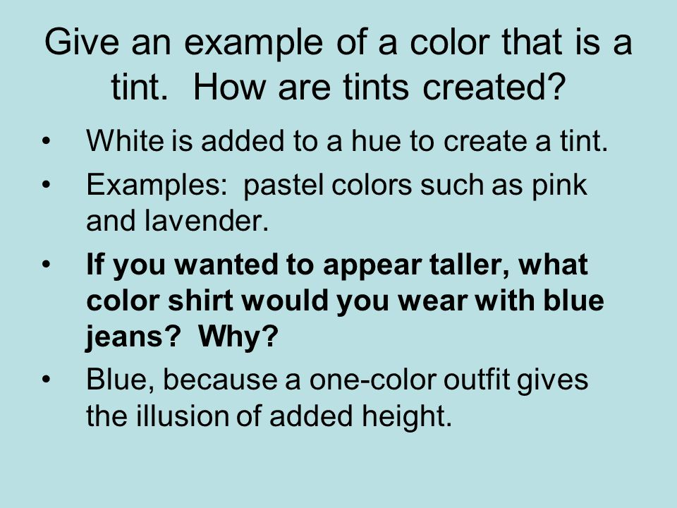 Give an example of a color that is a tint. How are tints created