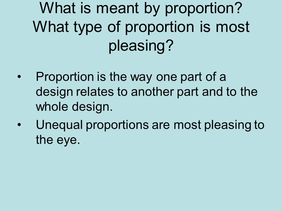 What is meant by proportion What type of proportion is most pleasing