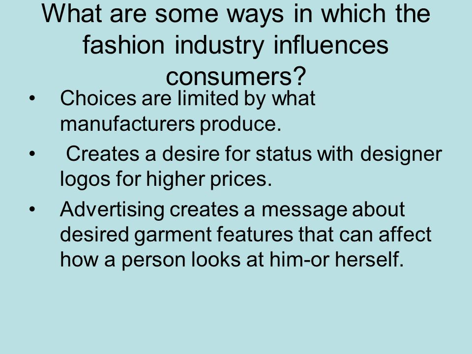 What are some ways in which the fashion industry influences consumers