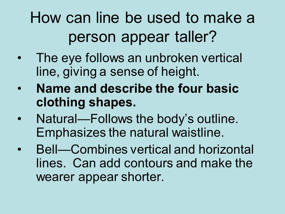 How can line be used to make a person appear taller