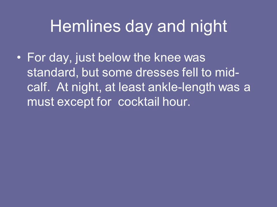 Hemlines day and night