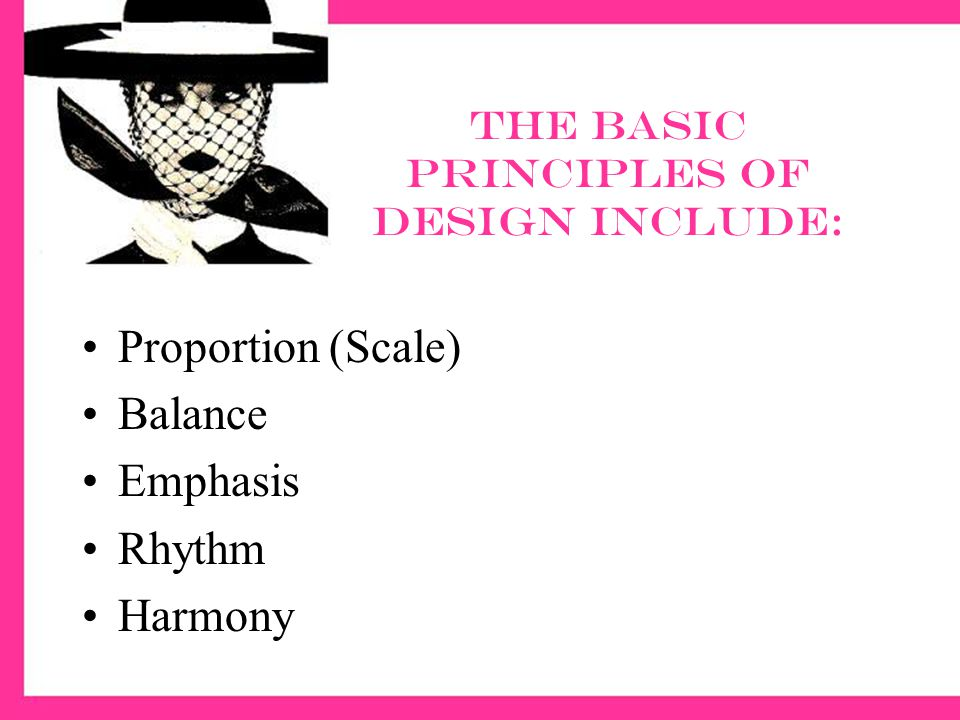 The basic principles of design include: