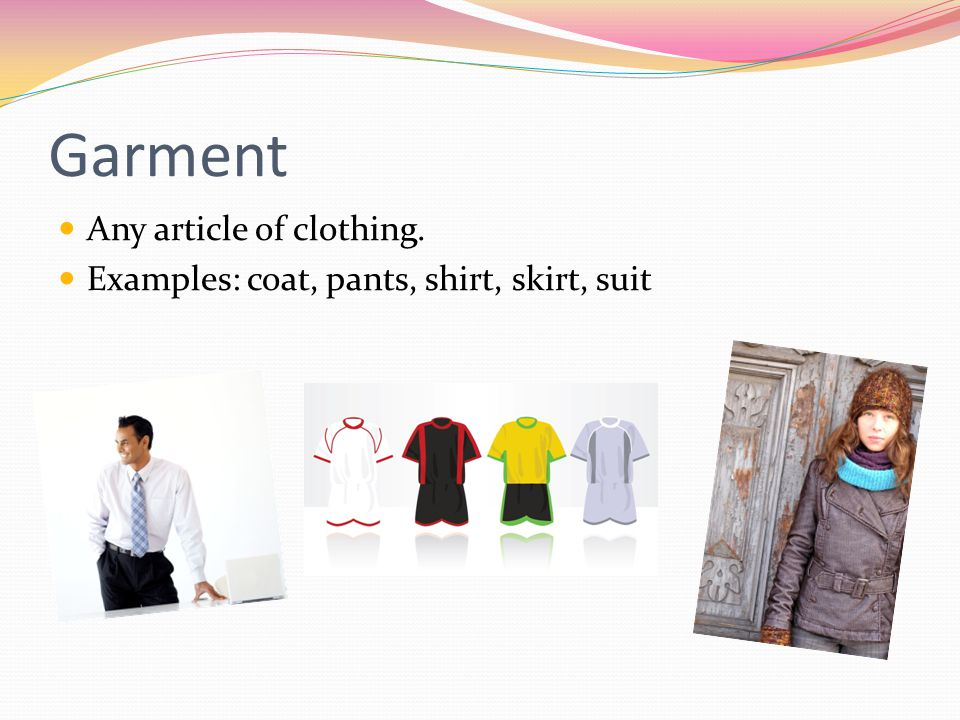 Garment Any article of clothing.