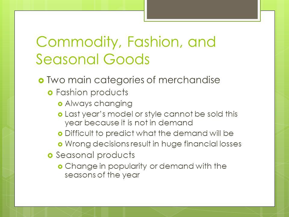 Commodity, Fashion, and Seasonal Goods