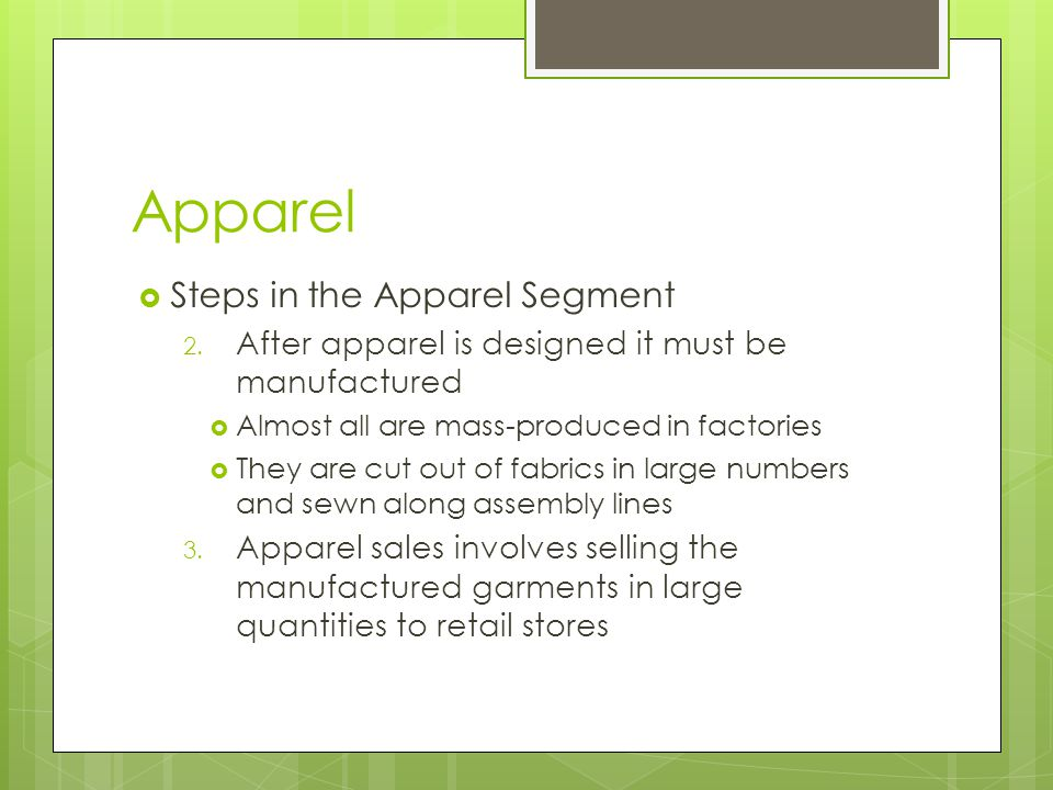 Apparel Steps in the Apparel Segment