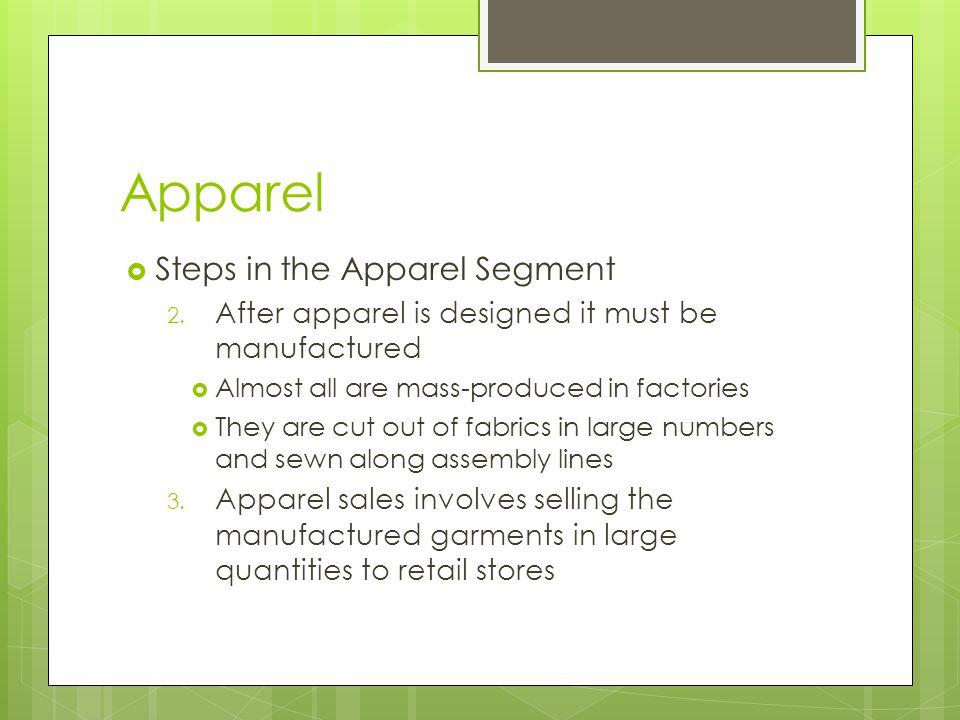 Apparel Steps in the Apparel Segment