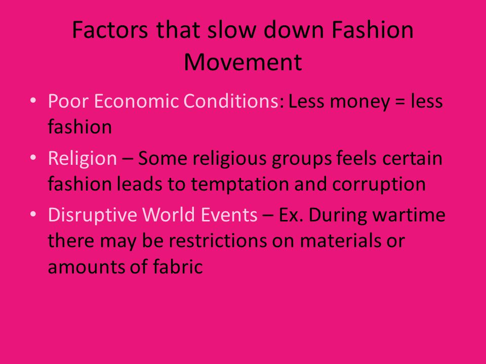 Factors that slow down Fashion Movement