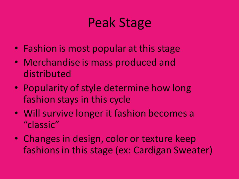 Peak Stage Fashion is most popular at this stage