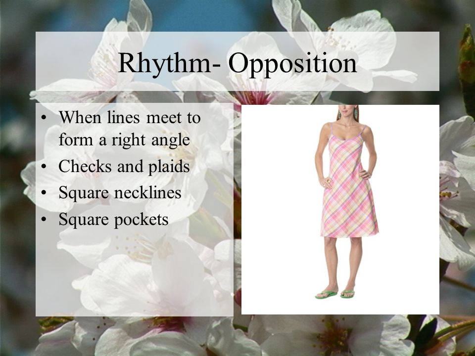 Rhythm- Opposition When lines meet to form a right angle
